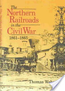 Northern Railroads of the Civil War, 1861-1865