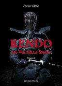 Kendo: la via della spada: i principi, la teoria, la tecnica e la storia - Vol. 2