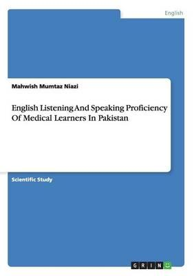 English Listening And Speaking Proficiency Of Medical Learners In Pakistan