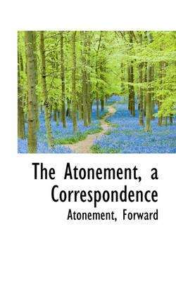 The Atonement, a Correspondence