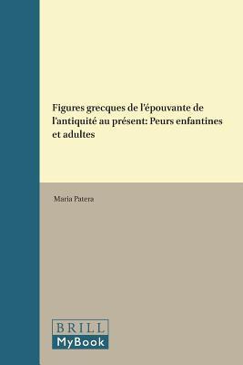 Figures grecques de l'épouvante de l'antiquité au présent