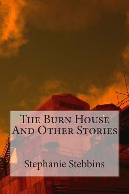 The Burn House and Other Stories
