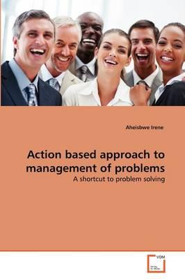 Action based approach to management of problems