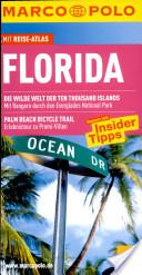MARCO POLO Reiseführer Florida mit Szene-Guide, 24h Action pur, Insider-Tipps, Reise-Atlas