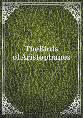 Thebirds of Aristophanes