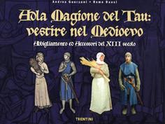 Adla magione del Tau: vestire nel Medioevo