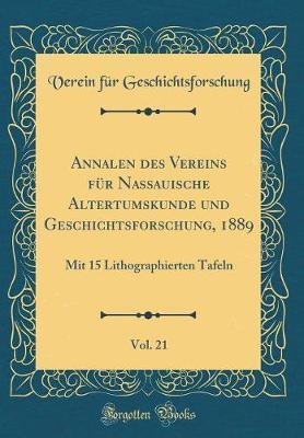 Annalen des Vereins für Nassauische Altertumskunde und Geschichtsforschung, 1889, Vol. 21 of 8