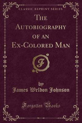 The Autobiography of an Ex-Colored Man (Classic Reprint)