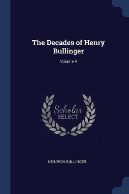 The Decades of Henry Bullinger; Volume 4