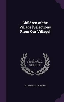Children of the Village [Selections from Our Village]
