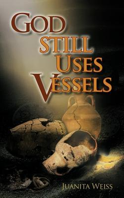 God Still Uses Vessels