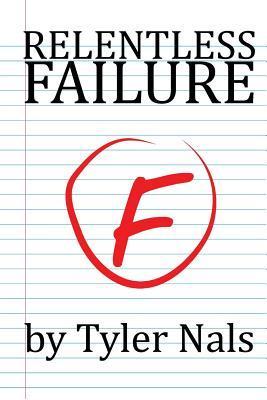 Relentless Failure