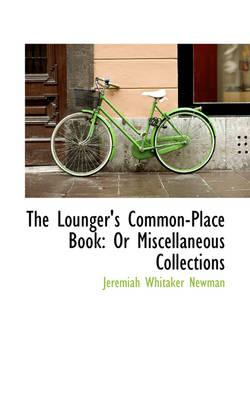 The Lounger's Common-place Book