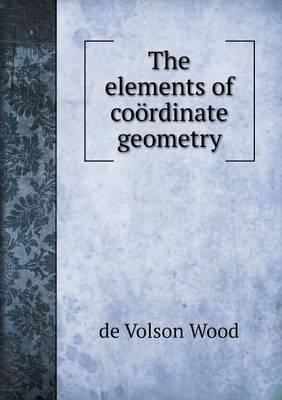The Elements of Coordinate Geometry