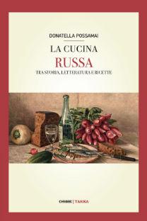 La cucina russa tra storia, letteratura e ricette