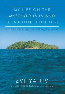 My Life on the Mysterious Island of Nanotechnology