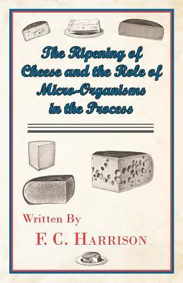 The Ripening of Cheese and the Rôle of Micro-Organisms in the Process