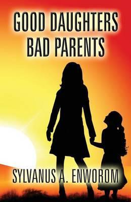 Good Daughters Bad Parents