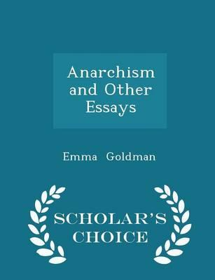 Anarchism and Other Essays - Scholar's Choice Edition