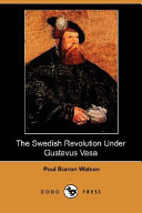 The Swedish Revolution Under Gustavus Vasa (Illustrated Edition) (Dodo Press)