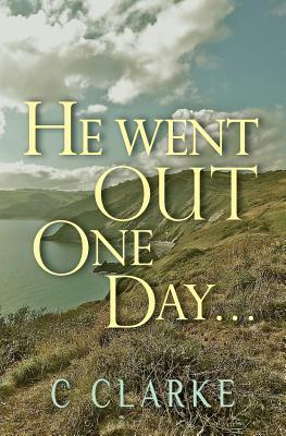 He Went Out One Day.