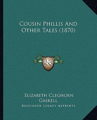 Cousin Phillis and Other Tales (1870)