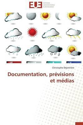 Documentation, Prévisions et Medias
