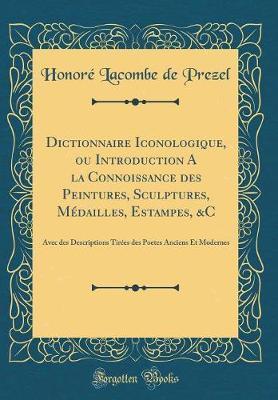 Dictionnaire Iconologique, ou Introduction A la Connoissance des Peintures, Sculptures, Médailles, Estampes, &C