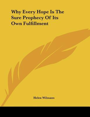 Why Every Hope Is the Sure Prophecy of Its Own Fulfillment