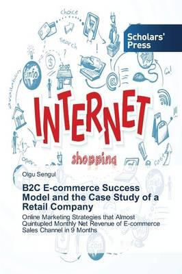 B2C E-commerce Success Model and the Case Study of a Retail Company