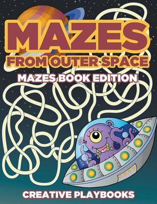 Mazes from Outer Space Mazes Book Edition