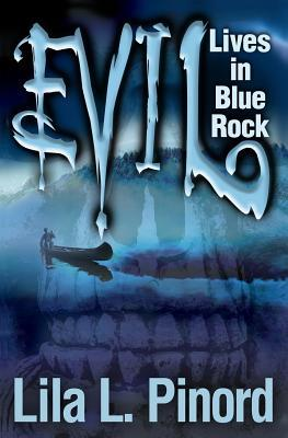 Evil Lives in Blue Rock