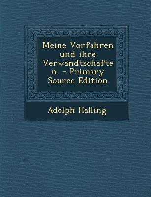 Meine Vorfahren Und Ihre Verwandtschaften. - Primary Source Edition