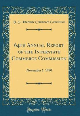64th Annual Report of the Interstate Commerce Commission