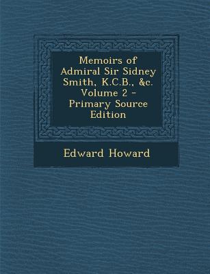 Memoirs of Admiral Sir Sidney Smith, K.C.B., &C. Volume 2