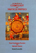 An Introduction to Cosmology and Particle Physics