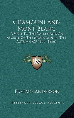 Chamouni and Mont Blanc