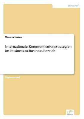 Internationale Kommunikationsstrategien im Business-to-Business-Bereich