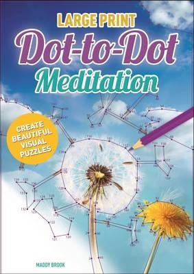 Large Print Meditation Dot-to-Dot (Colouring Books)