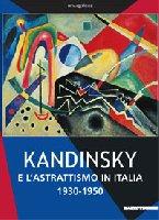 Kandinsky e l'astrattismo in Italia