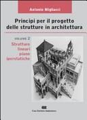 Principi per il progetto di strutture in architettura. Vol. 2: Strutture lineari piane iperstatiche.