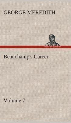 Beauchamp's Career - Volume 7