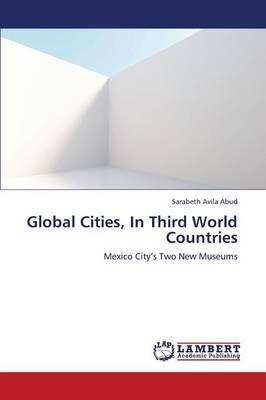 Global Cities, In Third World Countries