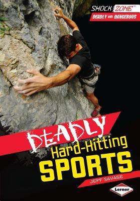 Deadly Hard-hitting Sports