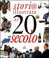 Storia illustrata del XX secolo