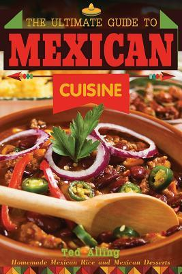 The Ultimate Guide to Mexican Cuisine