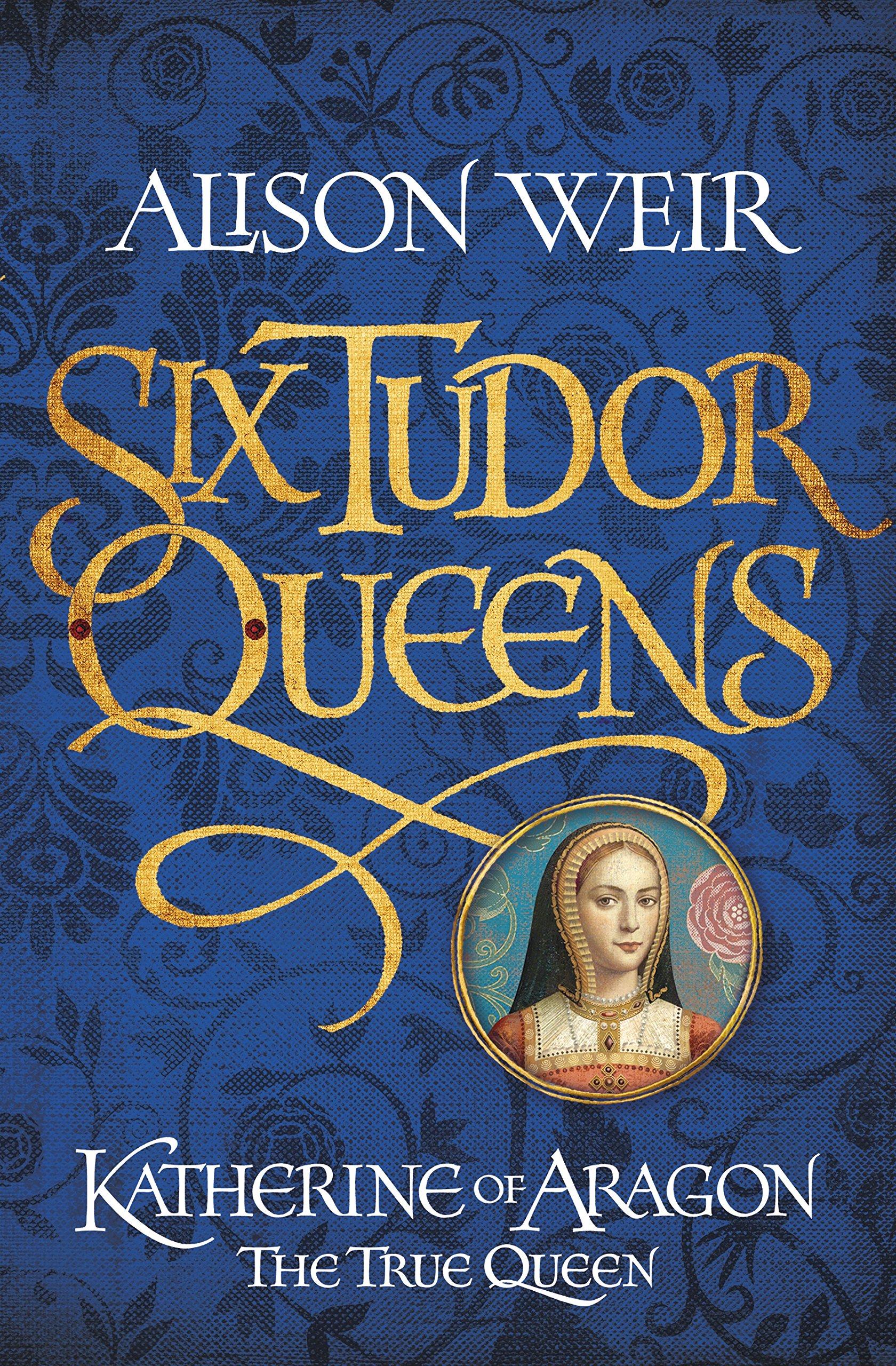 Six Tudor Queens: Ka...