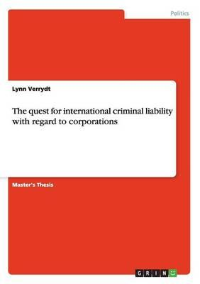 The quest for international criminal liability with regard to corporations
