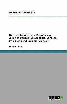 Die metalinguistische Debatte von Jäger, Bierwisch, Grewendorf