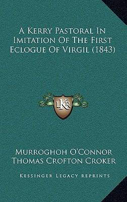 A Kerry Pastoral in Imitation of the First Eclogue of Virgil (1843)